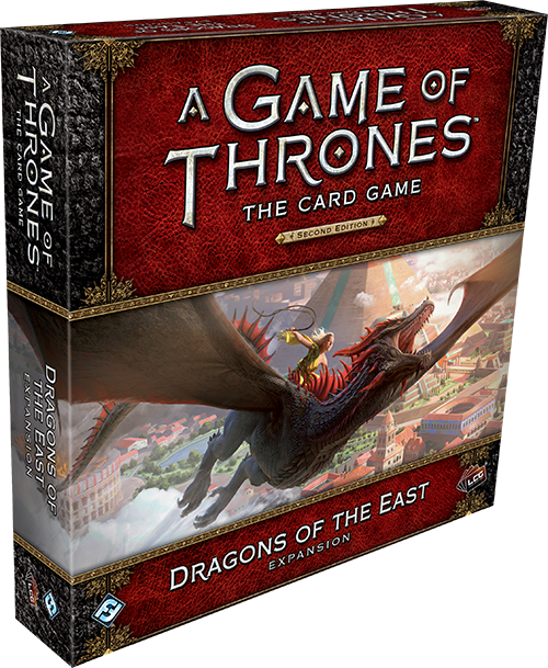 Dragons of the East—A Game of Thrones: The Card Game, Second Edition