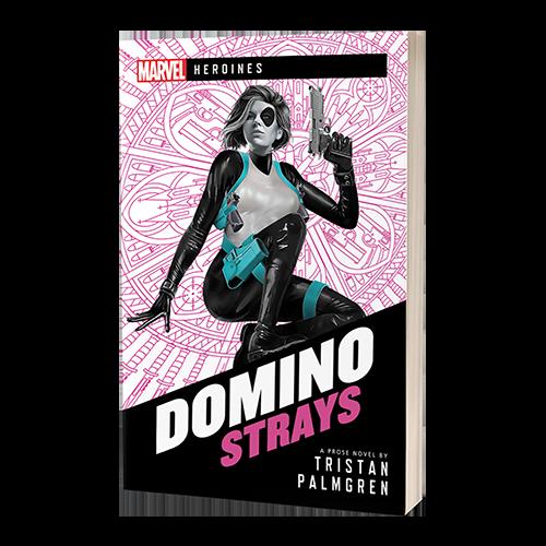 Marvel Heroines—Domino: Strays (Novel)