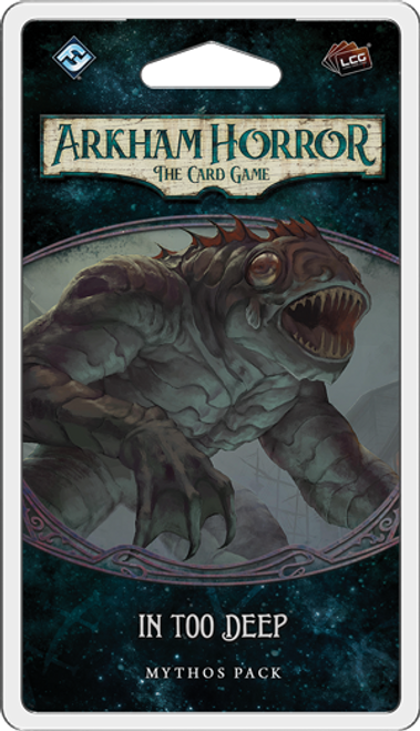 In Too Deep, Mythos Pack—Arkham Horror: The Card Game