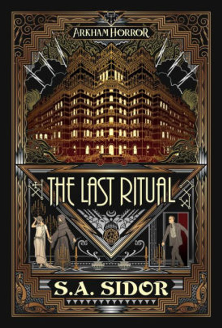 The Last Ritual: An Arkham Horror Novel by S A Sidor (Pre-Order)