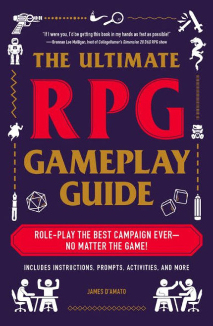 The Ultimate RPG Gameplay Guide - James D'Amato