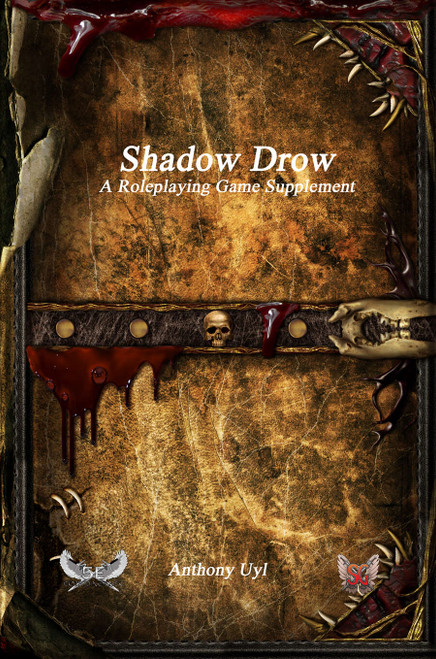 Shadow Drow: A Roleplaying Game Supplement (Sold Out)