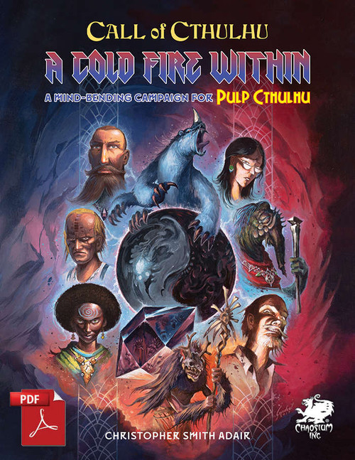 Pulp Cthulhu: A Cold Fire Within, Campaign Module (Sold Out)