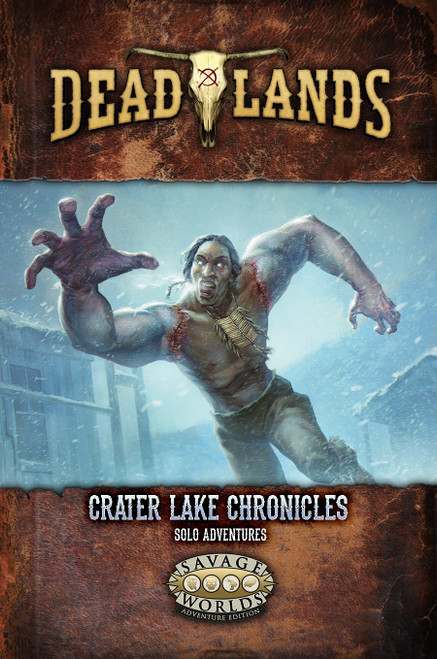 Deadlands: Crater Lake Chronicles Adventure—Savage Worlds (Sold Out)
