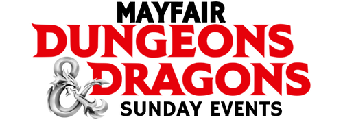 Dungeons & Dragons—Sunday—Mayfair (In-Store Event Only) (Sold Out)