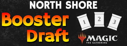 Booster Draft Events—North Shore—Magic: the Gathering (In-Store Event Only)