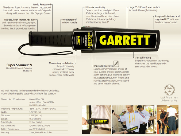 Originally designed for use at the Olympic Games in 1984, Garrett's Super Scanner is the most recognized hand-held metal detector in the world.