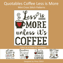 Quotables Coffee Less is More Cross Stitch Sampler