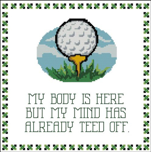 Golf: My Body is Here but My Mind has Teed Off