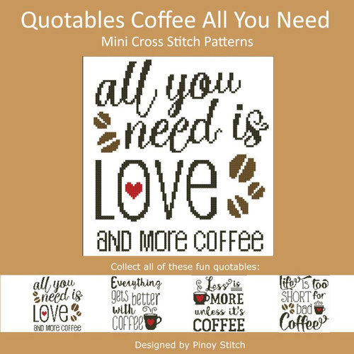 Quotables Coffee All You Need Cross Stitch Sampler