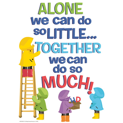 """A Teachable Town Alone We Can Do So Little Poster 13"""" x 19"""""""