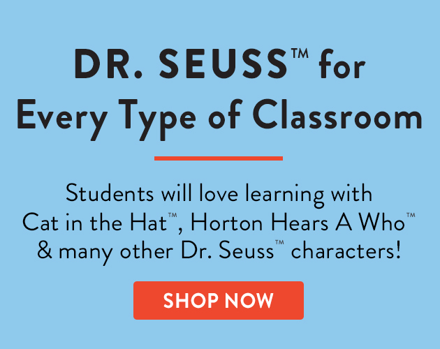 Dr. Seuss for every type of classroom. Students will love learning with Cat in the Hat, Horton Hears a Who & many other Dr. Seuss characters! Shop Now