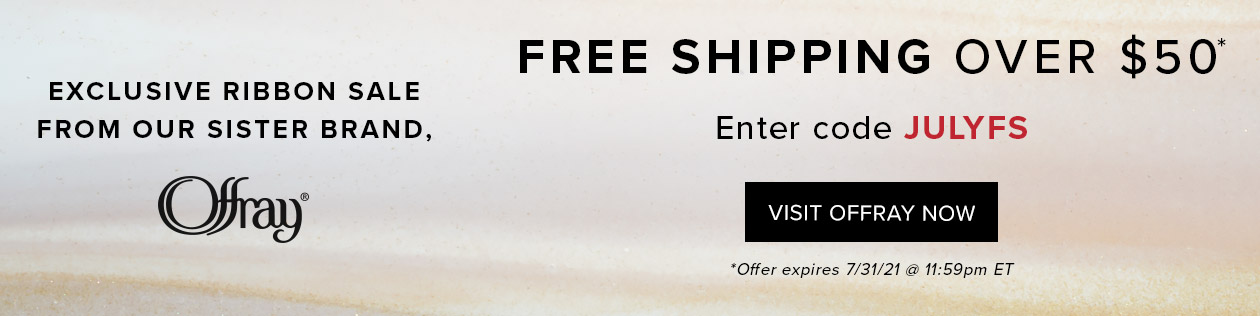 Free Shipping Over $50* at Offray