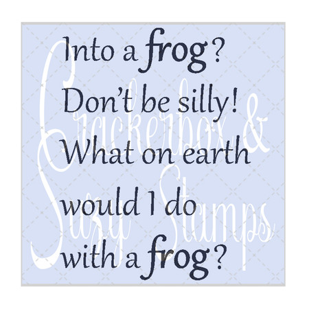 Into a Frog?