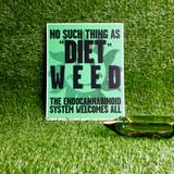 'No Diet Weed' Print