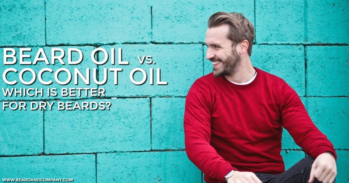What's Better for Dry Beards, Beard Oil or Coconut Oil