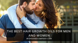 The Best Hair Growth Oils for Growing Thin Hair Thicker and Faster