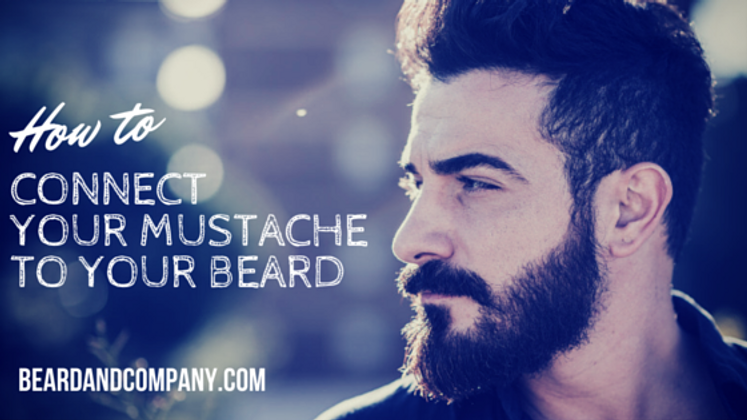 How to Connect Your Mustache to Your Beard - Beard and Company
