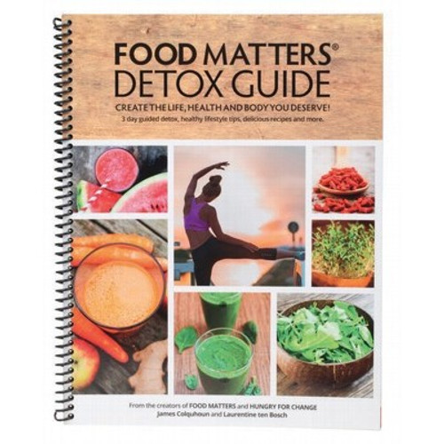 Food Matters Detox Guide - James Colquhoun & Laurentine ten Bosch