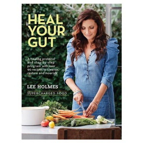 Heal Your Gut - Supercharged Food Book - Lee Holmes
