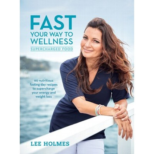 Fast your way to Wellness - Lee Holmes