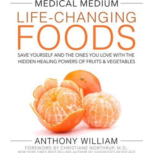 Medical Medium Life Changing Foods Book - Anthony William