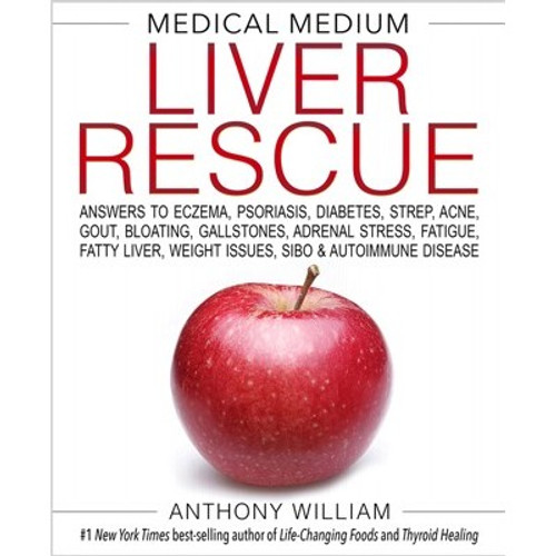 Medical Medium Liver Rescue Book - Anthony William