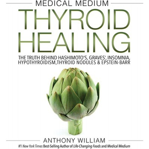 Medical Medium Thyroid Healing Book - Anthony William