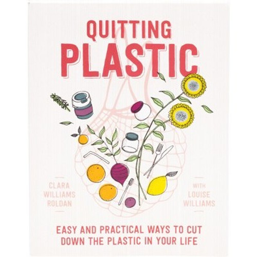 Quitting Plastic - Clara Williams Roldan and Louise Williams