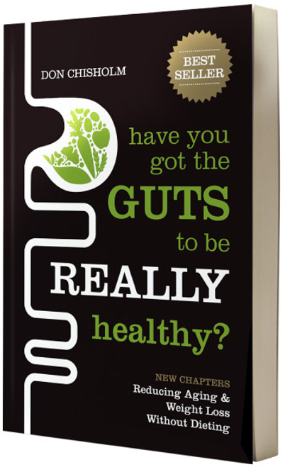 Have you got the GUTS to be REALLY healthy? - Don Chisolm