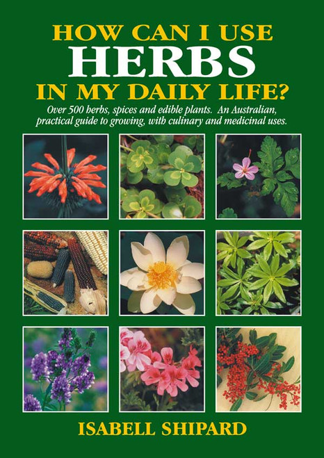 How can I use HERBS in my daily life? - Isabell Shipard