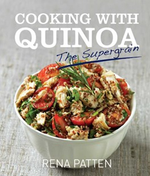 Cooking With Quinoa - Rena Patten