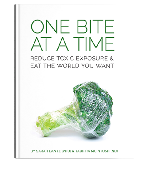 One Bite at a Time: Reduce Toxic Exposure and Eat the World you Want -Tabitha McIntosh and Dr. Sarah Lantz