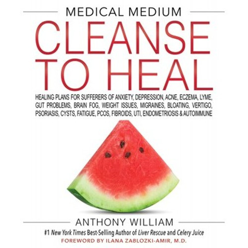 Medical Medium Cleanse to Heal Book - Anthony William