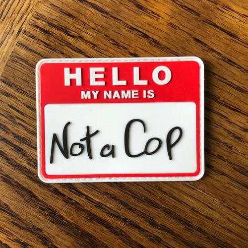 NOT a Cop PVC Patch