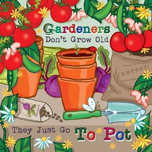 Gardeners Don't Grow Old Blank Card