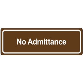 Door Sign 3 inch x 9 inch - No Admittance