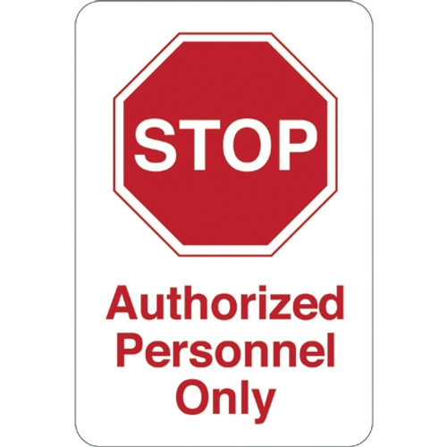 Facility Sign 9 inch x 6 inch - STOP - Authorized Personnel Only