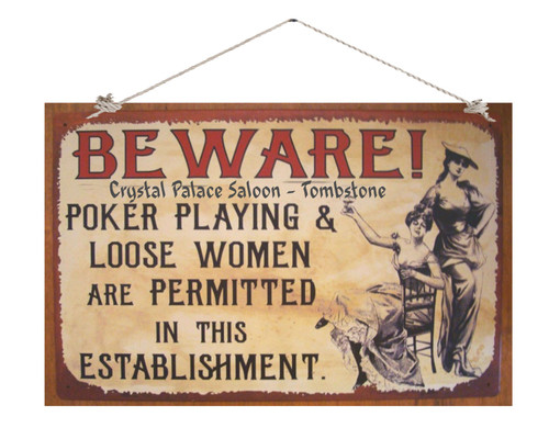A 12 X 18 X 1/4 INCH woodsign Beware of Loose Women