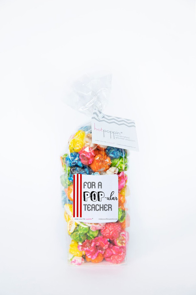 For a POPular Teacher - Teacher Appreciation Confetti HotPoppin Gourmet Popcorn Bag   4 cup