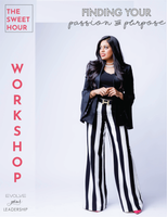 WORKSHOP ONLY:  THE SWEET HOUR with Yasmeen Tadia - FINDING YOUR PASSION & PURPOSE - THURSDAYS @ 1:30PM CST