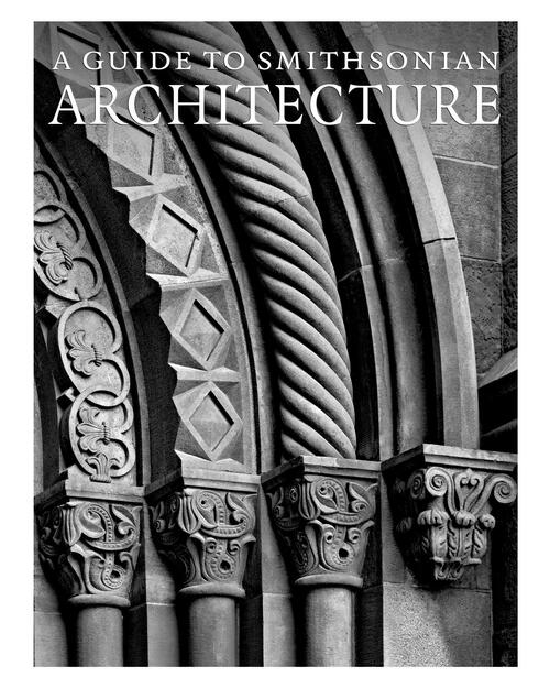 A Guide to Smithsonian Architecture View Product Image