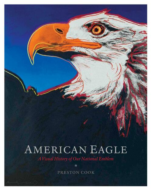 American Eagle: A Visual History of Our National Emblem View Product Image
