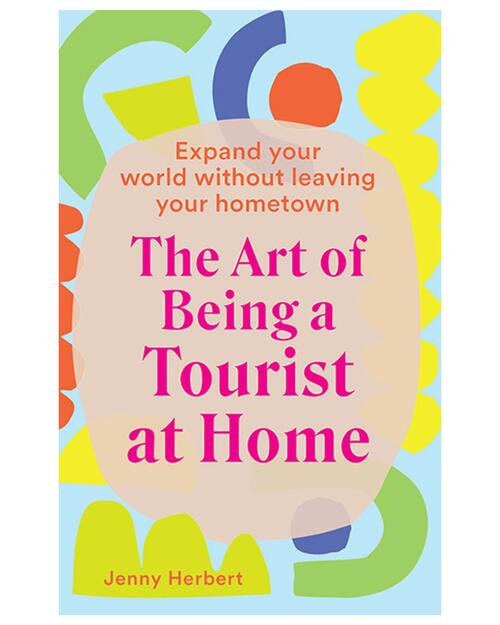 The Art of Being a Tourist at Home View Product Image