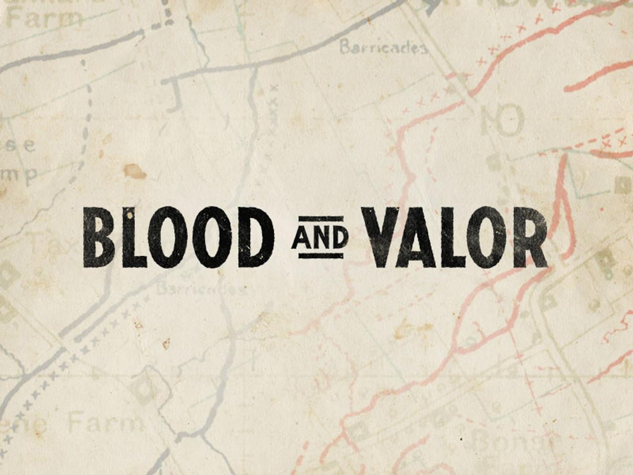 Blood & Valor