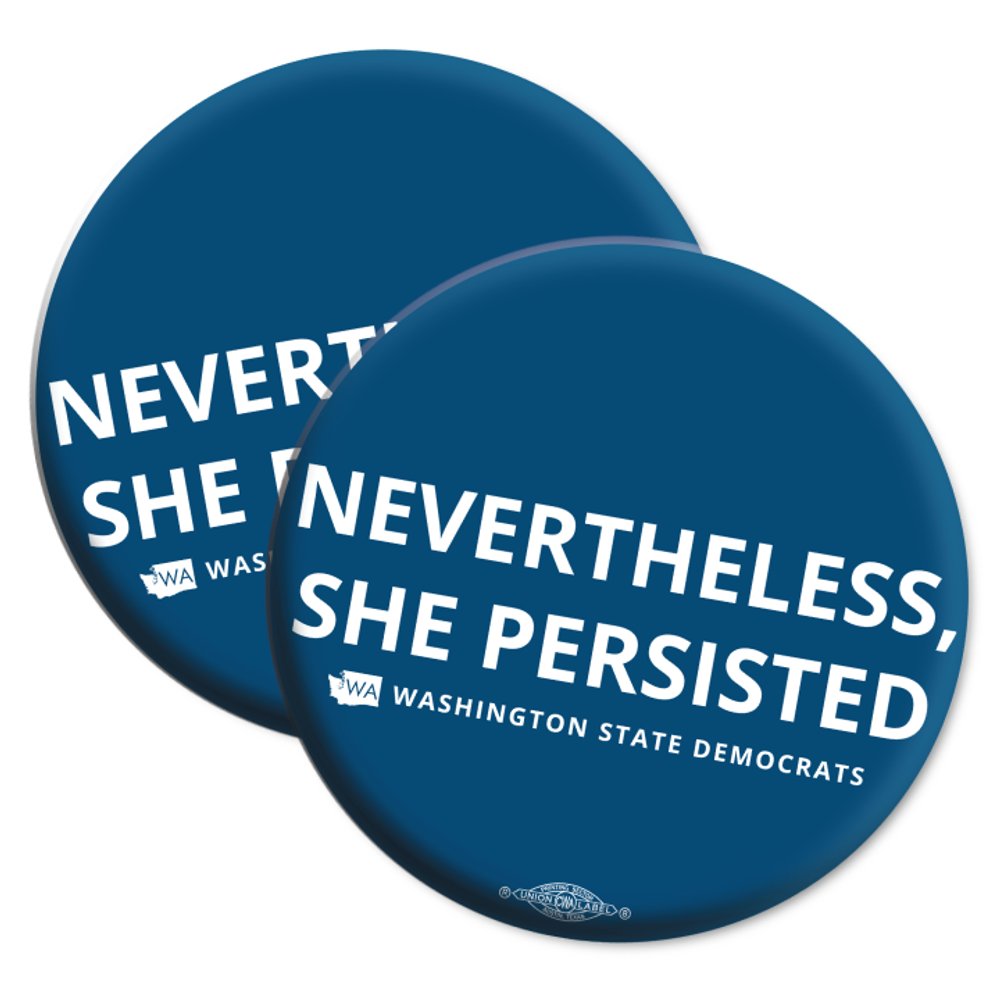 """Nevertheless, She Persisted"" logo graphic on (2.25"" Mylar Button -- Pack Of Two!)"