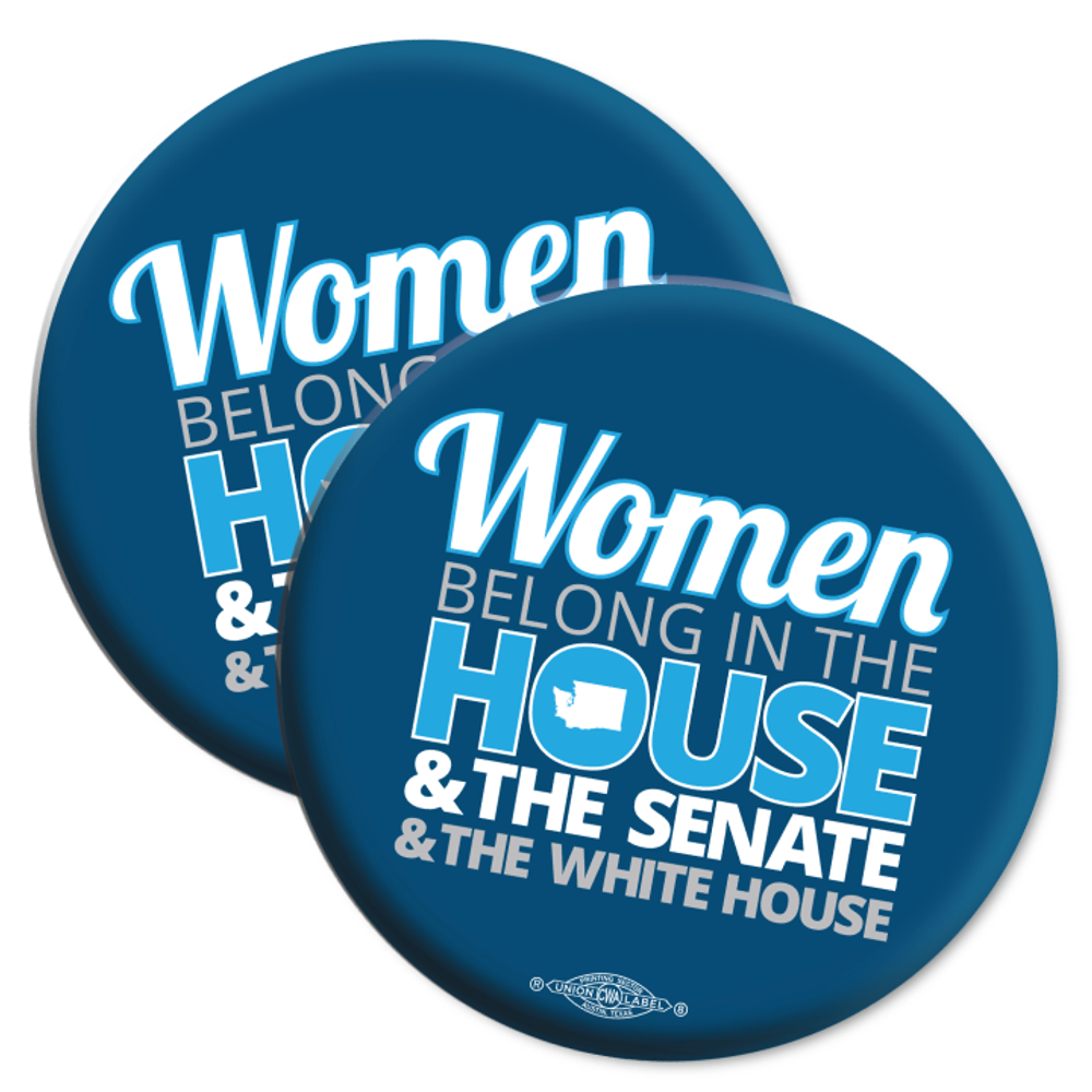 "Women Belong In The House, The Senate, & The White House (2.25"" Mylar Button -- Pack Of Two!)"