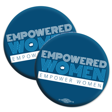 "Empowered Women Empower Women (2.25"" Mylar Button -- Pack Of Two!)"