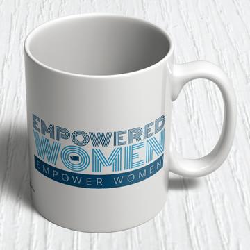 """""""Empowered Women Empower Women"""" (11oz. Coffee Mug)"""