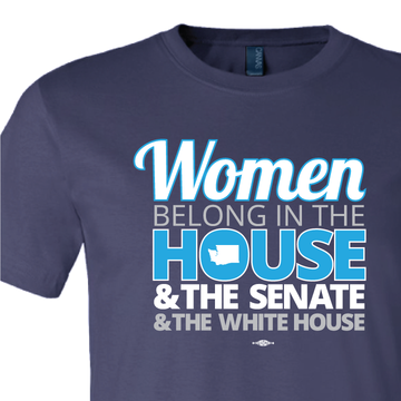 Women Belong In The House, The Senate, & The White House  (Navy Tee)